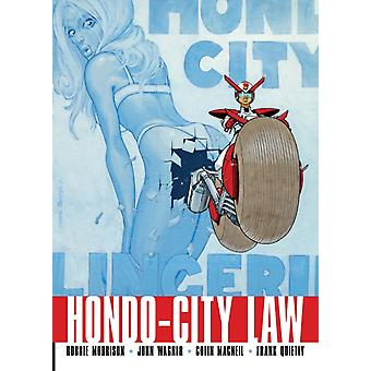 Hondo City Law by Robbie Morrison & John Wagner & Illustrated by Colin MacNeil & Illustrated by Frank Quitely
