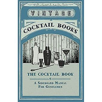 The Cocktail Book - A Sideboard Manual for Gentlemen