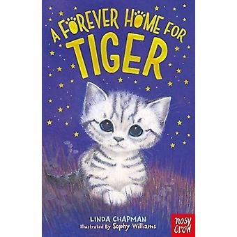 A Forever Home for Tiger by Linda Chapman