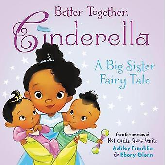 Better Together Cinderella