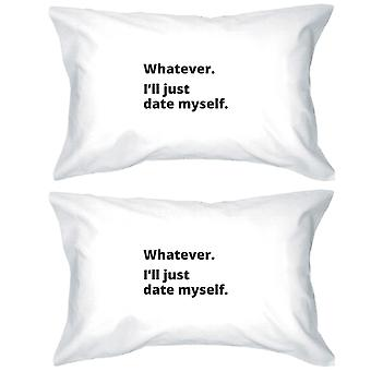 Date Myself Witty Saying Pillow Case Funny Gift Idea For Friends