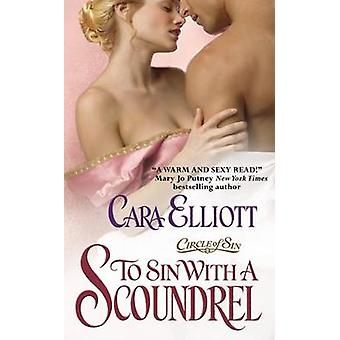 To Sin with a Scoundrel by Cara Elliot - 9780446541299 Book