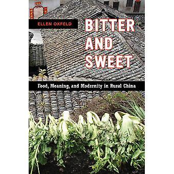 Bitter en zoet - Food - betekenis- en moderniteit in landelijk China door El