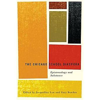 The Chicago School Diaspora - Epistemology and Substance by Dr. Jacque
