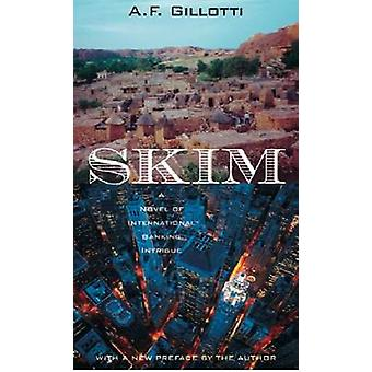 Skim - A Novel of International Banking Intrigue by A. F. Gillotti - 9
