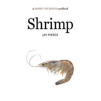 Shrimp - A Savor the South Cookbook by Jay Pierce - 9781469621142 Book