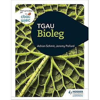 WJEC GCSE Biology by Adrian Schmit - Jeremy Pollard - 9781510400313 B