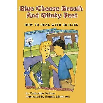 Blue Cheese Breath and Stinky Feet - How to Deal with Bullies by Cathe