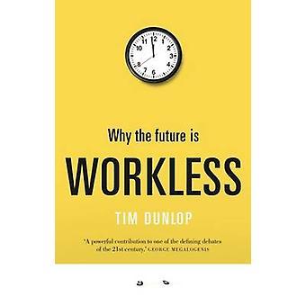 Pourquoi l'avenir est sans emploi par Tim Dunlop - livre 9781742234823