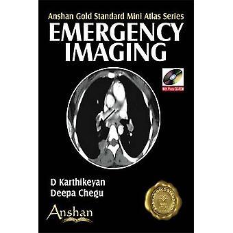 Mini Atlas of Emergency Imaging by D. Karthikeyan - Deepa Chegu - 978
