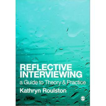 Entrevista reflexiva - una guía para la teoría y la práctica por Kathryn J.