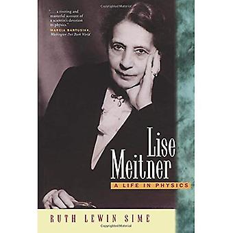 Lise Meitner: A Life in Physics