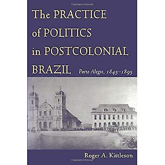 A prática da política no Brasil pós-colonial: Porto Alegre, 1845-1895