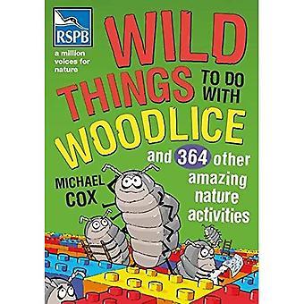 Vilda saker att göra med gråsuggor: Och 364 andra fantastiska naturaktiviteter