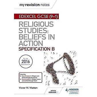 Revisjon meg bemerker Edexcel religiøse studier for GCSE (9 - 1): tro i aksjon (Specification B): område 1 Religion og etikk gjennom kristendommen, 2 Religion, fred og konflikt gjennom Islam (Innbundet)