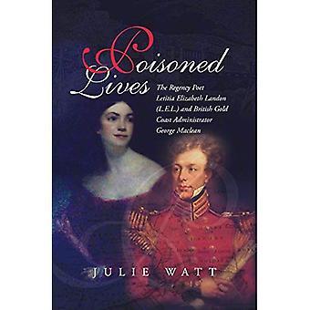 Vergiftetes Leben: Die Regentschaft Dichter Letitia Elizabeth Landon (L.E.L.) und britische Gold Coast Administrator George MacLean