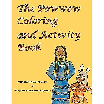 The Powwow Coloring and Activity Book: Ojibwe Traditions Coloring Book Series
