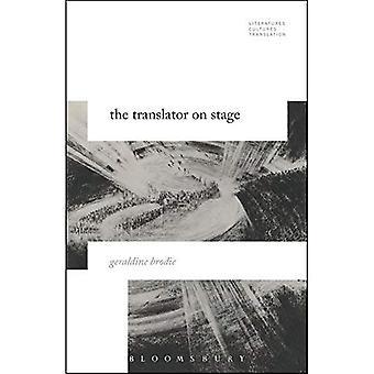 The Translator on Stage (Literatures, Cultures, Translation)