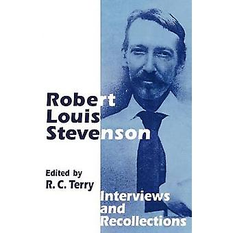 Robert Louis Stevenson  Interviews and Recollections by Terry & R. C.