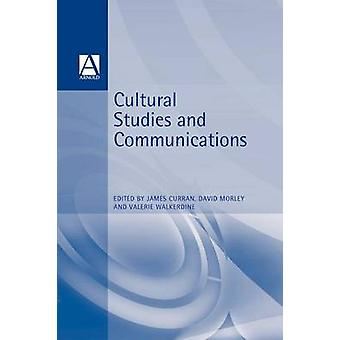 Cultural Studies and Communication by Curran & James