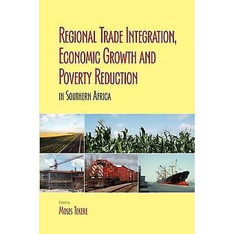 التكامل التجاري الإقليمي النمو الاقتصادي والحد من الفقر في أفريقيا الجنوبية التي تكر موسى &