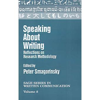 Speaking about Writing Reflections on Research Methodology by Smagorinsky & Peter