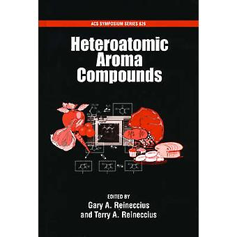 Heteroatomic Aroma Compounds by Reineccius & Gary A.
