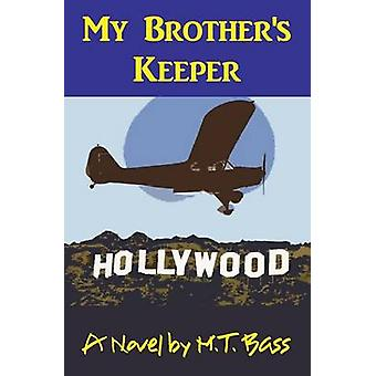 My Brothers Keeper A. Gavin Byrd Series 1 A Murder in the Family by Bass & M.T.