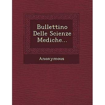 Bullettino Delle Scienze Mediche... door anoniem