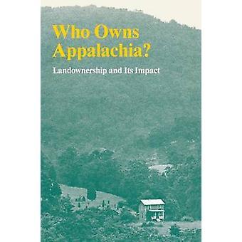 Vem äger Appalacherna markägandet och dess påverkan av Appalachian Land ägande Task Force