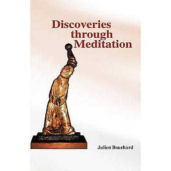 Discoveries Through Meditation by Bouchard & Julien