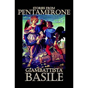 Stories from Pentamerone by Giambattista Basile Fiction Short Stories by Basile & Giambattista