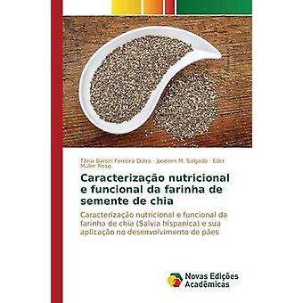 Caracterizao nutricional e funktionella da farinha de semente de chia av Baroni Ferreira Dutra Tnia