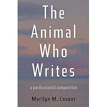 Het dier die schrijft: Een Posthumanist samenstelling (Pittsburgh serie in samenstelling, educatie en cultuur)