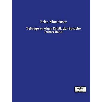 Beitrge zu einer Kritik der Sprache by Mauthner & Fritz