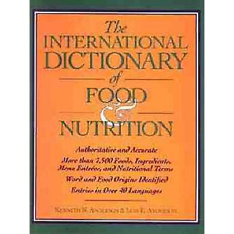 The International Dictionary of Food and Nutrition by Kenneth N. Ande