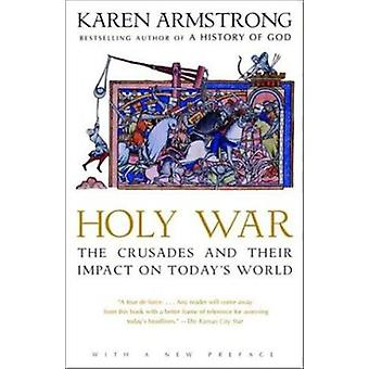 Holy War - The Crusades and Their Impact on Today's World (2nd) by Kar