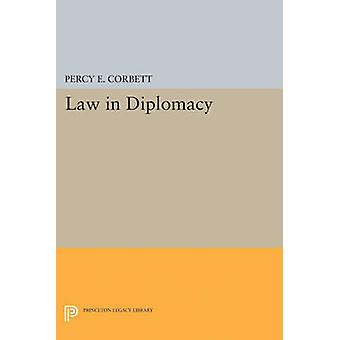 Law in Diplomacy by Percy Ellwood Corbett - 9780691626376 Book