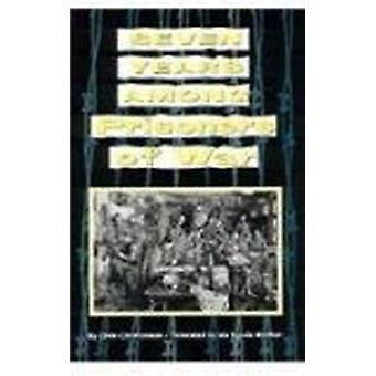 Seven Years Among Prisoners of War by Chris Christiansen - Ida Egede