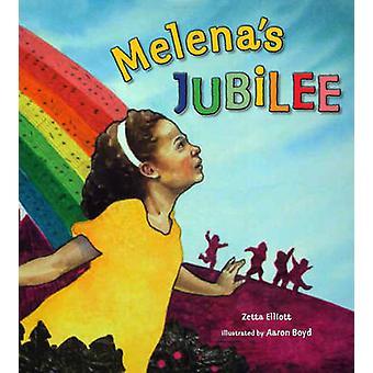 Melena's Jubilee by Zetta Elliott - Aaron Boyd - 9780884484431 Book