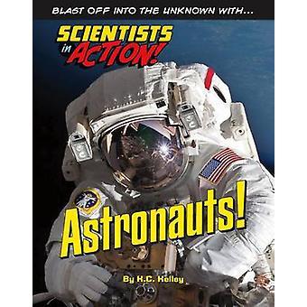 Astronauts! by K C Kelley - 9781422234181 Book