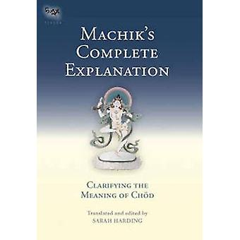 Machik's Complete Explanation - Clarifying the Meaning of Chod by Sara