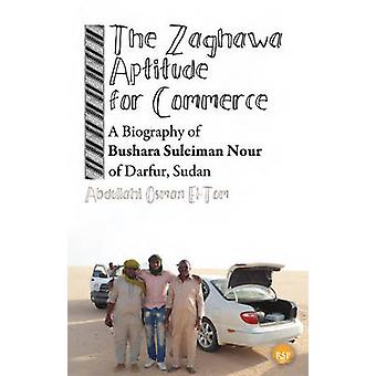 The Zaghawa Aptitude for Commerce - A Biography of Bushara Suleiman No