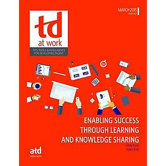 Enabling Success Through Learning and Knowledge Sharing by Adam Krob