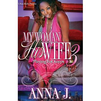 My Woman His Wife by Anna J - 9781622869022 Book