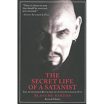 The Secret Life of a Satanist - The Authorized Biography of Anton Szan