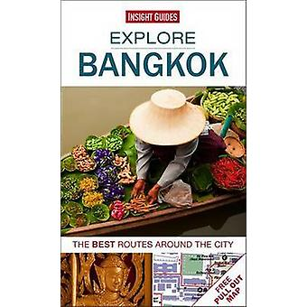 Insight Guides - Explore Bangkok - The Best Routes Around the City by I
