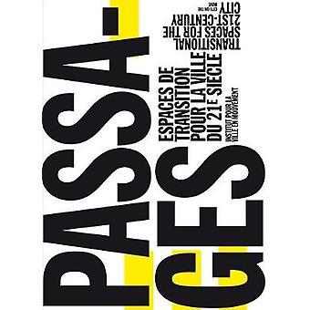 Passages - Transitional Spaces for the 21st-Century City   Espaces de