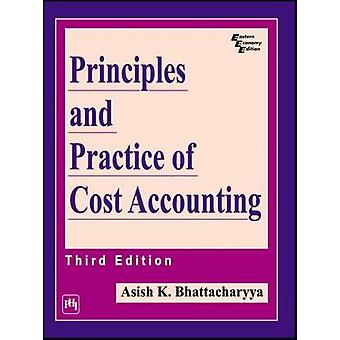 Principles and Practice of Cost Accounting by Ashish K. Battacharya -