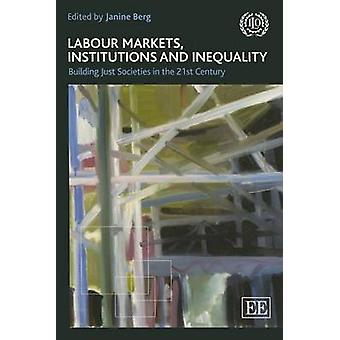 Labour Markets - Institutions and Inequality - Building Just Societies